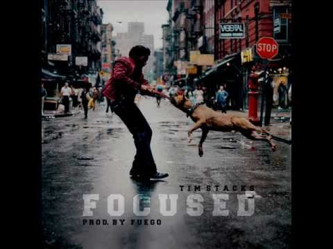 Tim Stacks - Focused (Prod. Fuego)