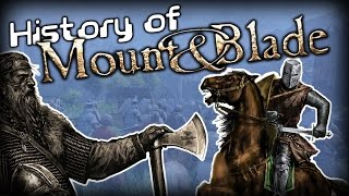The History of Mount and Blade - From Warband to Bannerlord (2004-2017)