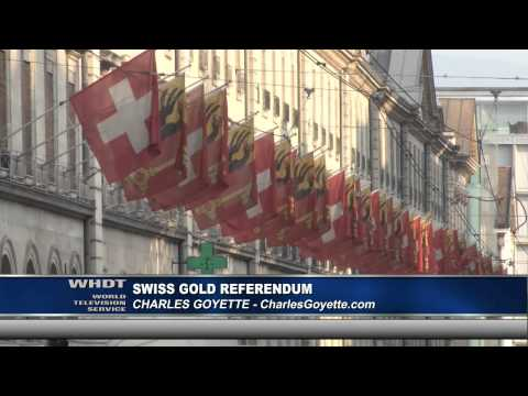 Swiss Demand Global Gold Recall despite Central Bankers - Charles Goyette