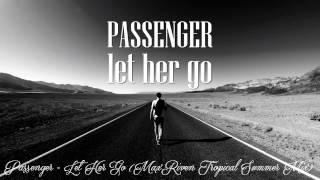 Passenger - Let Her Go (MaxRiven Tropical Summer Mix)