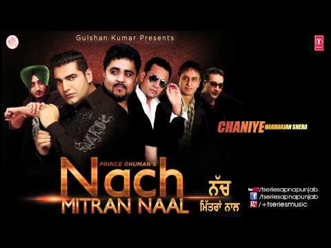 Chaniye song Harbhajan Shera I Nach Mittran Naal