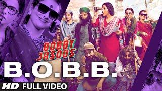 Bobby Jasoos: B.O.B.B Video Song