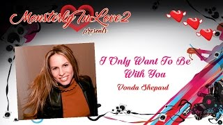 Watch Vonda Shepard I Only Want To Be With You video
