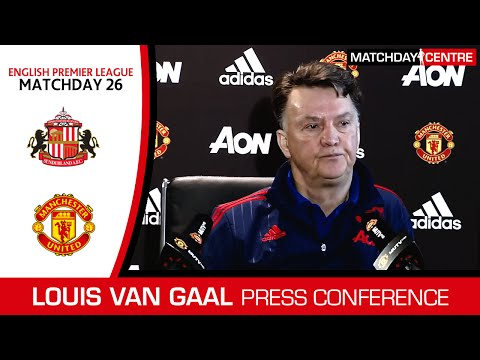 Sunderland vs Manchester United : Louis Van Gaal Press Conference