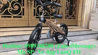 Cận cảnh xe đạp trẻ em cao cấp LANQ FD - Siêu HOT
