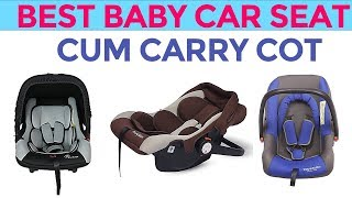 7 Best Infant Baby Car Seat Cum Carry Cot in India with Price