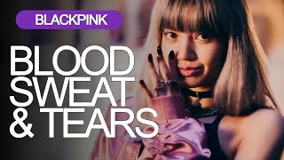 "How BLACKPINK would sing  ""Blood, Sweat, & Tears"""