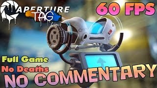 Aperture Tag - Full Game Walkthrough 【No Deaths】 【NO Commentary】