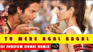 Tu Mere Agal Bagal Hai Dj Shadow Dubai Remix