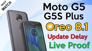 Moto G5 G5S Plus Oreo Update Delay Reason Live Proof | Release Date?