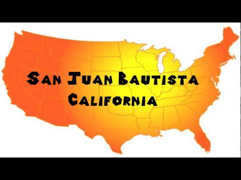 How to Say or Pronounce USA Cities — San Juan Bautista, California