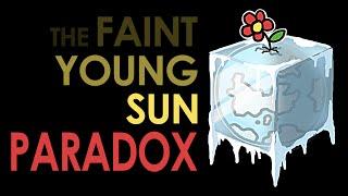The Faint Young Sun Paradox!