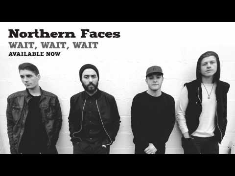 Northern Faces - Wait Wait Wait