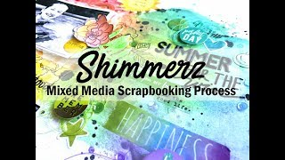 Scrapbooking Process #427 Shimmerz Education Team / Summer For the Win