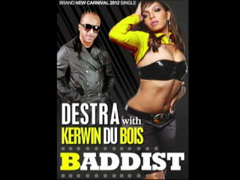 Destra with Kerwin Du Bois - Baddist [Trinidad Carnival 2012 Single]