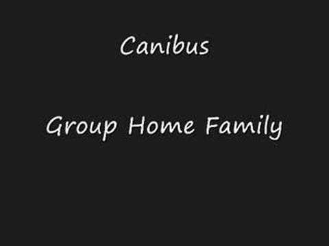 Canibus Group Home Family