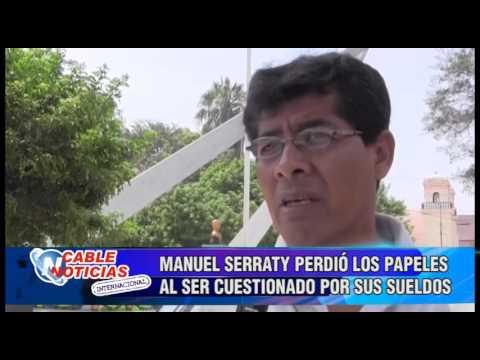 MANUEL SERRATTY PERDIO LOS PAPELES AL SER CUESTIONADO POR SUS SUELDOS