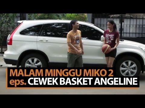 Malam Minggu Miko 2 - Cewek Basket Angeline video