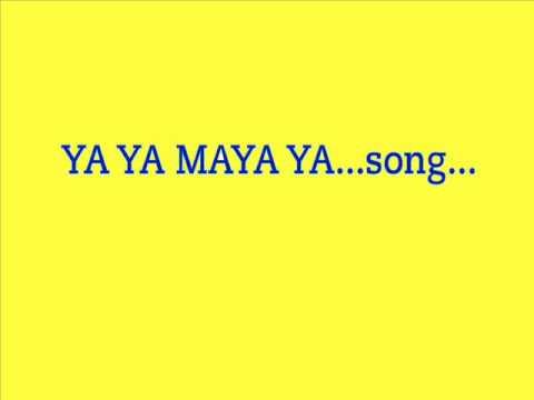 Ya Ya Maya Ya... video