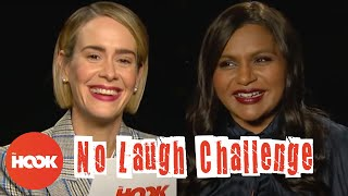 Mindy Kaling and Sarah Paulson Play The No Laugh Challenge | The Hook
