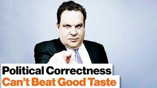 Political Correctness Can't Beat Having Good Taste | Jeff Garlin