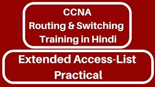 CCNA R&S | Topic:- Extended Access List Practical (Hindi)
