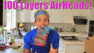 100 Layers of AirHeads - 100 Layers Challenge AIR HEADS CANDY  from Stephen Sharer