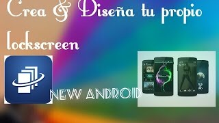 Diseña & Crea tu propio lockscreen | New Android |