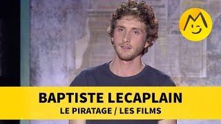 Baptiste Lecaplain - Le piratage / Les films