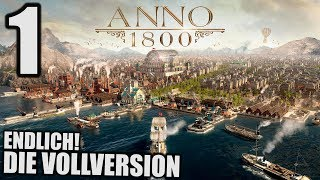 Anno 1800 - 1 - Endlich die Vollversion! [ Anno 1800 Deutsch Gameplay   Let's Play ]