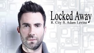Locked Away R City ft Adam Levine Lyric