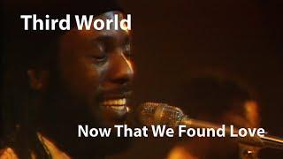 Third World Now That We Found Love 1978 Restored