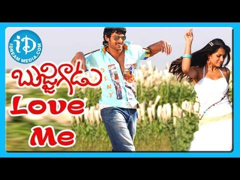 Love Me Song - Bujjigadu Movie Songs - Prabhas - Trisha Krishnan - Sanjana - Mohan Babu