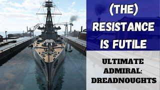 Ultimate Admiral: Dreadnoughts - (The) Resistance Is Futile