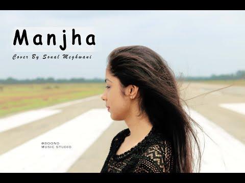 Manjha Vishal Mishra Riyaz Aly Anshul Garg Cover By Sonal Meghwani Boond Studio