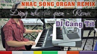 ĐỪNG NHƯ THÓI QUEN - Organ Remix || Nhạc Sống Style DJ CỰC HAY - Tinkeyboad HD