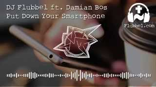 DJ Flubbel ft. Damian Bos - Put Down Your Smartphone (Hardstyle remix) Free Mp3