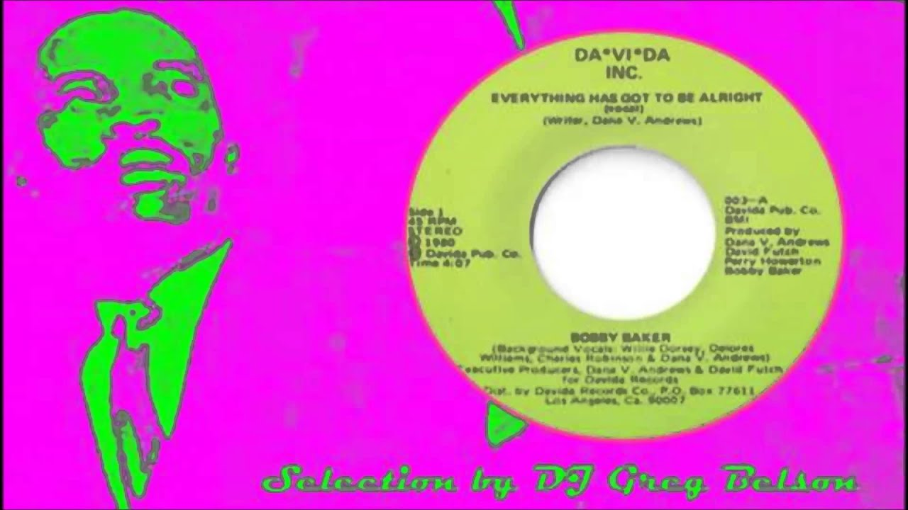 Bobby Baker Everything Has Got To Be Alright