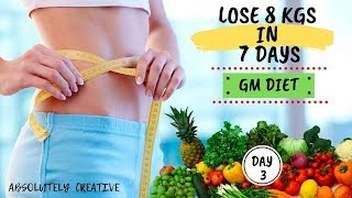 Day 3 - GM Diet Plan | Lose Weight Naturally Upto 8 Kgs in 7 Days | Fast Results