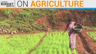 Union Budget 2018: FM on Agricultural Economy