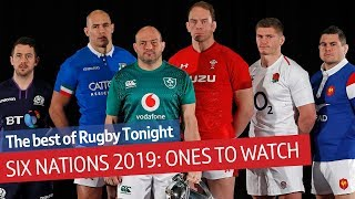 Who are the 'ones to watch' in the 2019 Six Nations? | Rugby Tonight