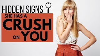 10 HIDDEN SIGNS A Girl Has a CRUSH On You