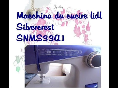 Masina de cusut silvercrest partea 1 5 how to make for Silvercrest macchina da cucire