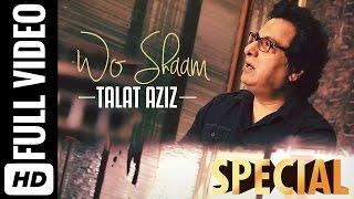 Best Ghazal Song 2016 | Wo Shaam - Official Video | Talat Aziz | Latest Ghazal 2016