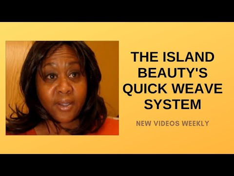I Got It - The Island Beauty's Quick Weave System
