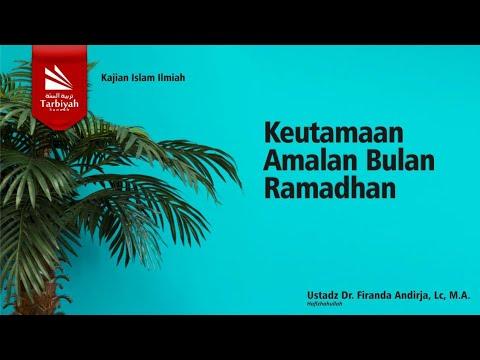 Keutamaan Amalan Bulan Ramadhan | Ustadz Firanda Andirja, MA