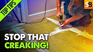 Creaking Floorboards Driving You Crazy?