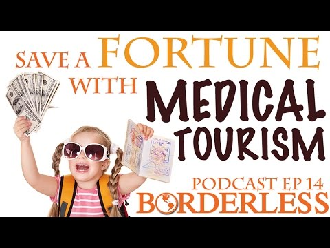 Ep 14: Save a Fortune With Medical Tourism