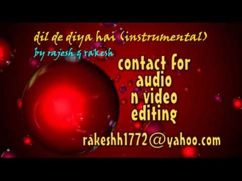 dil de diya hai (instrumental) by rajesh n rakesh