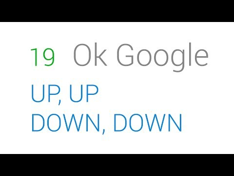 19 OK Google - Up Up Down Down Left Right Left Right